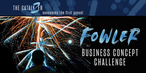 The  Inaugural Fowler Business Concept Challenge
