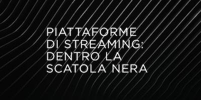 PIATTAFORME DI STREAMING: DENTRO LA SCATOLA NERA