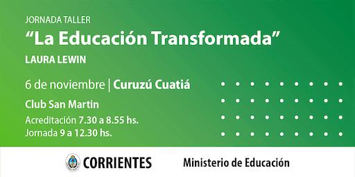 La Educación Transformada Curuzú Cuatiá