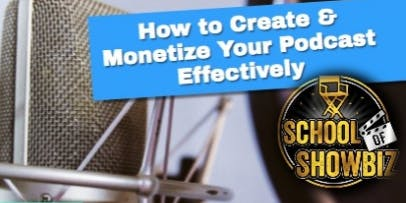 How to Create and Monetize Your Podcast