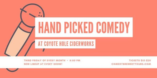 Hand Picked Comedy at Coyote Hole Cider Works