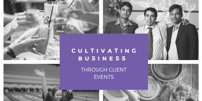 Cultivating Business Through Client Events