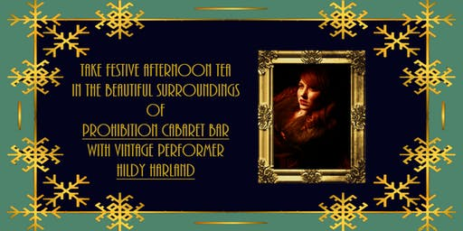Festive Temperance Tea Party - Afternoon tea with Vintage Performer Hildy Harland