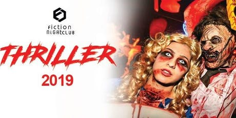 HALLOWEEN THRILLER 2019 @ Fiction //Thursday OCT 31//1500 + guests expected tickets