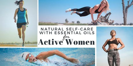Natural Sel-Care with Essential Oils for Active Women tickets