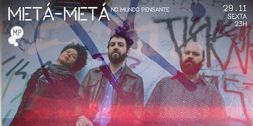 29/11 - METÁ METÁ NO MUNDO PENSANTE
