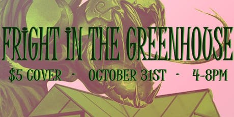 Fright in the Greenhouse tickets