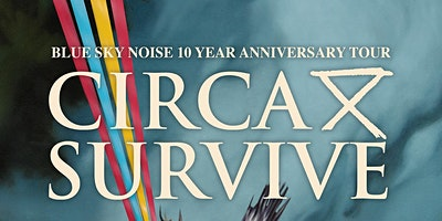Circa Survive: Blue Sky Noise 10 Year Anniversary Tour