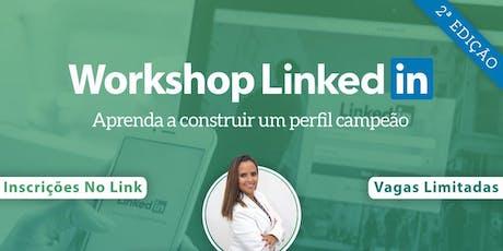 WORKSHOP LINKEDIN - Aprenda a construir um perfil Campeão - 2ª Edição ingressos