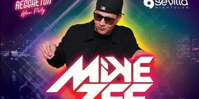 FRIDAY NIGHT with DJ MIKE ZEE - Reggaeton Glow  Party | Sevilla SD