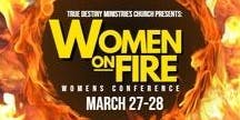 Women on Fire Conference (Trust the Journey)