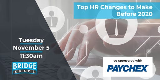 Top HR Changes to Make Before 2020