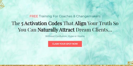 5 Activation Codes To Naturally Attract Dream Clients