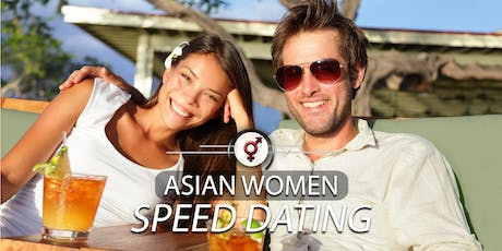 Asian Women Speed Dating | F 40-55, M 44-59 | Unlimited Bubbly | January tickets