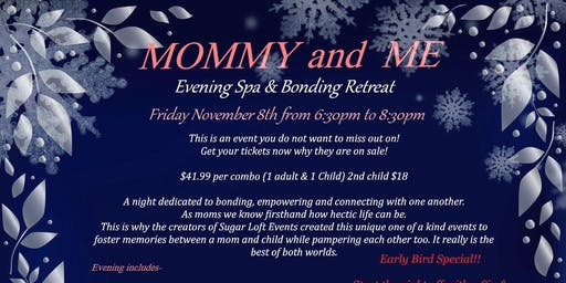 3rd Annual Mommy & Me Evening Spa Bonding Retreat
