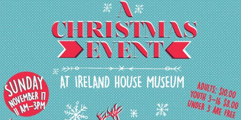 A Christmas Event at Ireland House Museum