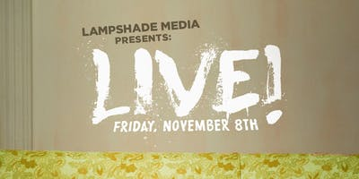 Lampshade Media Presents: LIVE!