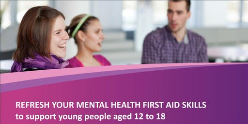 Youth Mental Health First Aid - REFRESHER