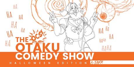 Otaku Comedy Show: Halloween Edition billets