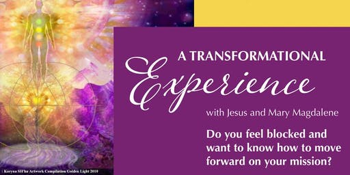 The Transformational Experience with Jesus & Mary Magdalene