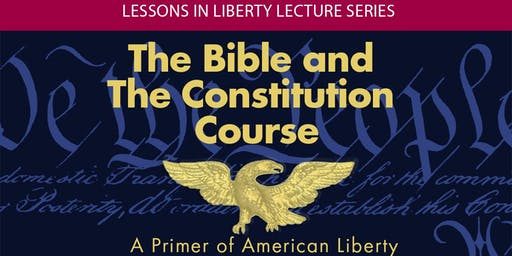 The Bible & the Constitution - Lessons in Liberty 2019-20 (10 part series)
