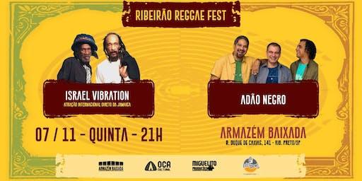 RIBEIRÃO REGGAE FEST - ISRAEL VIBRATION E ADÃO NEGRO