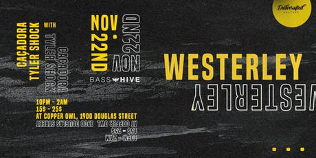 Bass Hive XVI - Feat Westerley tickets