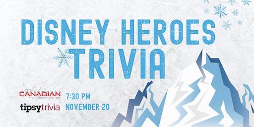 Disney Heroes Trivia - CBH Saskatoon - November 20 - 7:30 PM
