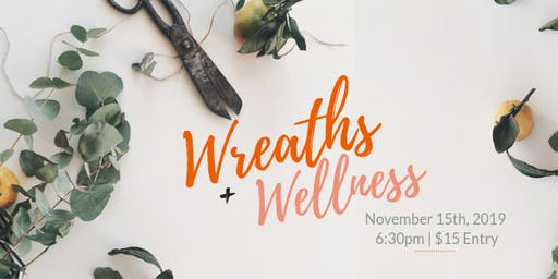 Wreaths + Wellness