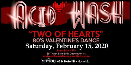"""Acid Wash """"Two of Hearts"""" 80's Valentine's Dance tickets"""