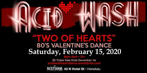 "Acid Wash ""Two of Hearts"" 80's Valentine's Dance"