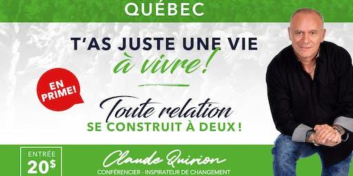 Québec, Conférence :  T'as juste une VIE à VIVRE !