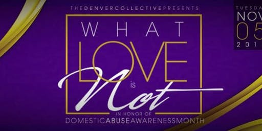 What Love Is Not - An Educational Workshop on Domestic Abuse