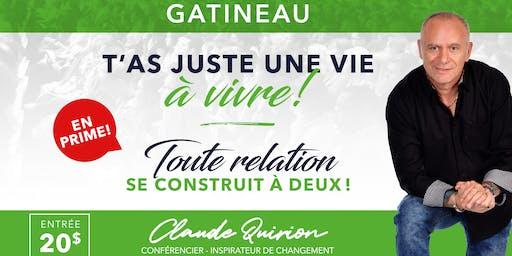 Gatineau, Conférence :  T'as juste une VIE à VIVRE !