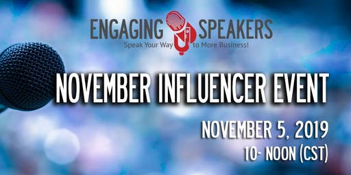 Engaging Speakers November 2019 Influencer Event