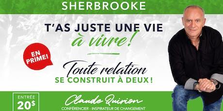 """Sherbrooke, Conférence : T""""as juste une Vie VIVRE ! billets"""