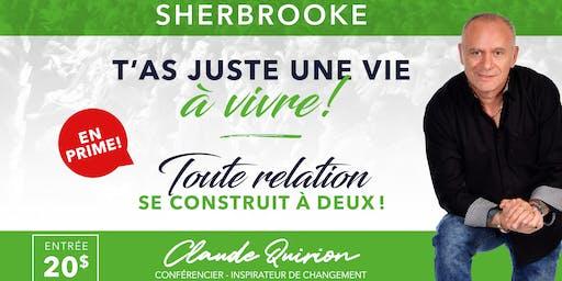 """Sherbrooke, Conférence : T""""as juste une Vie VIVRE !"""