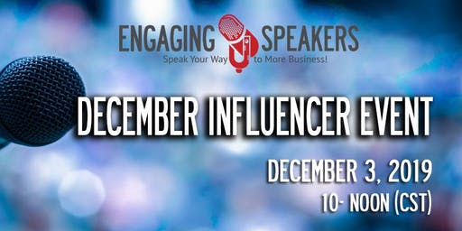 Engaging Speakers December 2019 Influencer Event
