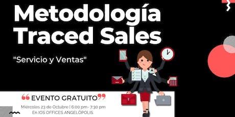 """Metodología Traced Sales """"Servicios y Ventas"""". entradas"""