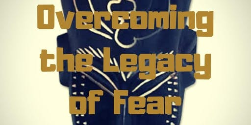 Spiritual Retreat: Overcoming the Legacy of Fear