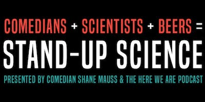 Stand Up Science With Shane Mauss!!