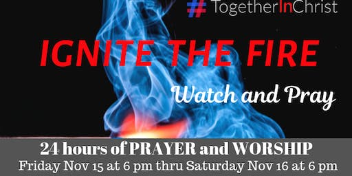 Ignite the Fire - Watch and Pray