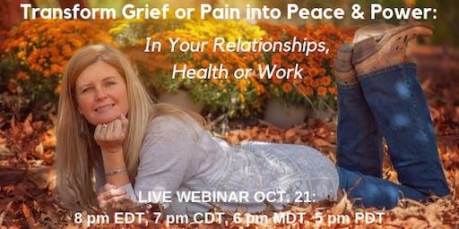 Transform Grief or Pain into Peace & Power LIVE WEBINAR-Chula Vista, CA