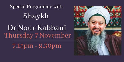 An Evening of Remembrance with our special guest Shaykh Dr Nour Kabbani