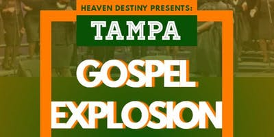 Heaven Destiny Presents: Tampa Gospel Explosion