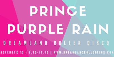 Prince  Purple Rain- Dreamland Roller Disco at City Point (21+)