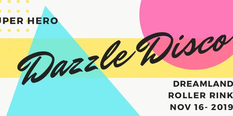 Super Hero Dazzle Disco Skate Party at Dreamland Roller Rink City Point (7+ tickets