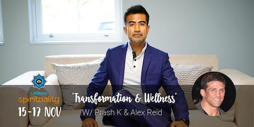Transformation And Wellness Retreat w/ Alex Reid & Prash Kotecha