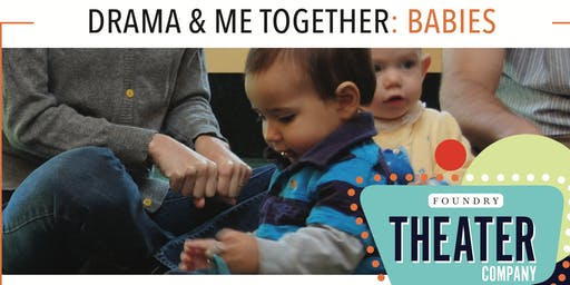 Foundry Theater Company: DRAMA & ME TOGETHER: BABIES—JAN 15