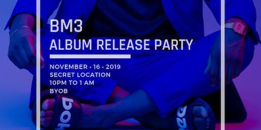 BM3 Album Release Party